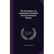 The Romantics an Anthology of English Prose and Poetry Chosen by Geofferey Grigson