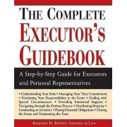 The Complete Executor's Guidebook by Benjamin H Berkley