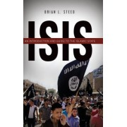 Isis: An Introduction and Guide to the Islamic State