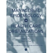 Managerial Epidemiology for Health Care Organizations by Peter J. Fos