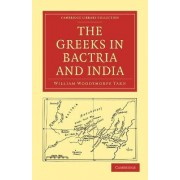 The Greeks in Bactria and India by W. W. Tarn