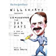 The New York Times Will Shortz Presents Crosswords for 365 Days by Will Shortz
