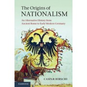 The Origins of Nationalism by Caspar Hirschi