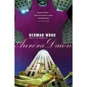Aurora Dawn by Herman Wouk