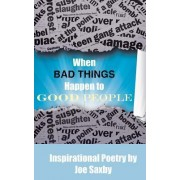 When Bad Things Happen to Good People by MR Joe Saxby