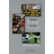 When Love Is Not Enough by Mary Elsbernd