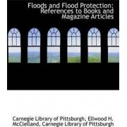 Floods and Flood Protection by Ellwood H McClel Library of Pittsburgh