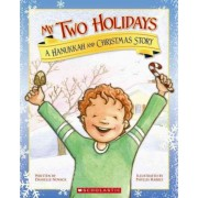 My Two Holidays: A Hanukkah and Christmas Story by Danielle Novack