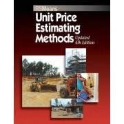 Unit Price Estimating Methods by John H. Chiang