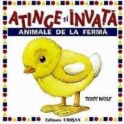Atinge si invata - Animale de la ferma - Tony Wolf