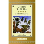 Goodbye to All That by Robert Graves