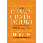 Citizenship and Democratic Doubt by Bob Pepperman Taylor