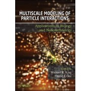 Multiscale Modeling of Particle Interactions by Michael R. King