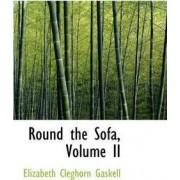 Round the Sofa, Volume II by Elizabeth Cleghorn Gaskell