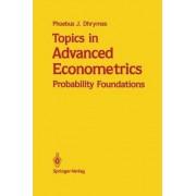 Topics in Advanced Econometrics by Phoebus J. Dhrymes