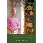 Design the Life of Your Dreams by Winnie Shows