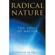 Radical Nature by Christian de Quincey