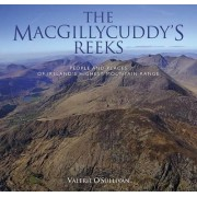 The MacGillycuddy's Reeks: People and Places of Ireland's Highest Mountain Range 2016 by Valerie O'Sullivan