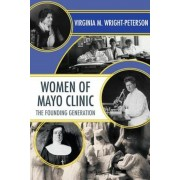 Women of Mayo Clinic: The Founding Generation, Paperback