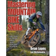 Mastering Mountain Bike Skills - 2nd Edition by Brian Lopes