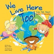 We Live Here Too! by Nancy Loewen