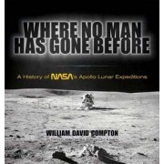 Where No Man Has Gone Before by William David Compton