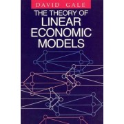 The Theory of Linear Economic Models by David Gale