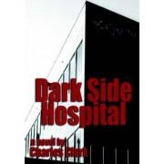 Dark Side Hospital by University Charles Clark