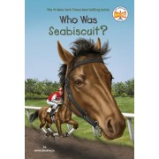 Who Was Seabiscuit? by James Buckley