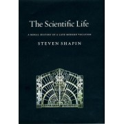 The Scientific Life by Steven Shapin