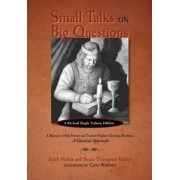 Small Talks on Big Questions by Selah Helms