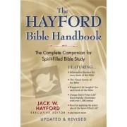 The Hayford Bible Handbook by Jack Hayford