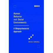 Human Behavior and Social Environments by Dennis Saleebey