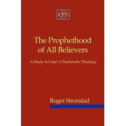 The Prophethood of All Believers by Roger Stronstad