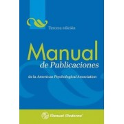 Manual de Publicaciones de la American Psychological Association by Miroslava Guerra Frias