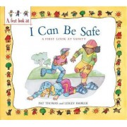 Safety: I Can be Safe by Pat Thomas