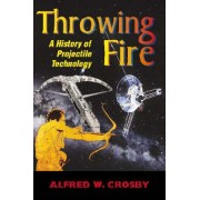 Throwing Fire by Alfred W. Crosby