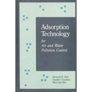 Adsorption Technology for Air and Water Pollution Control by Kenneth E. Noll