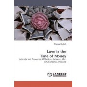 Love in the Time of Money by Thomas Shulich