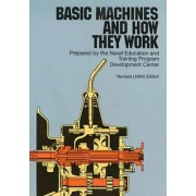 Basic Machines and How They Work by United States Bureau of Naval Personnel