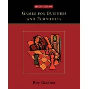 Games for Business and Economics by Roy Gardner