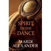 Spirit of the Dance by Mardi Alexander
