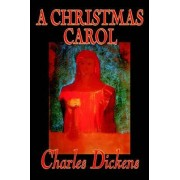 A Christmas Carol by Charles Dickens, Fiction, Classics by Charles Dickens