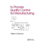 In Process Quality Control for Manufacturing by William E. Barkman