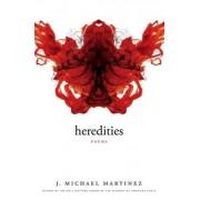 Heredities by J Michael Martinez