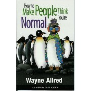 How to Make People Think You're Normal by Ben Goode