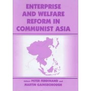 Enterprise and Welfare Reform in Communist Asia by Peter Ferdinand