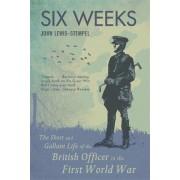 Six Weeks by John Lewis-Stempel