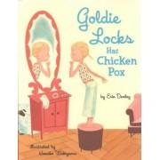Goldie Locks Has Chicken Pox by Erin Dealey