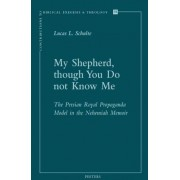 My Shepherd, Though You Do Not Know Me by L. L. Schulte